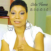 B-I-G-D-I-C by Sista Flame