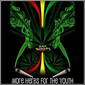 More Herbs For The Youth by Jah Roots