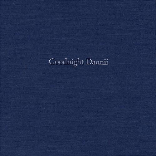 Goodnight Dannii by Drew Danburry