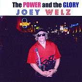 The Power and the Glory by Joey Welz