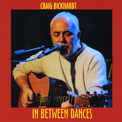 'In Between Dances' by Craig Bickhardt