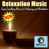 Relaxation Music - Enjoy Soothing Music For Relaxing And Meditation by Relaxation Music