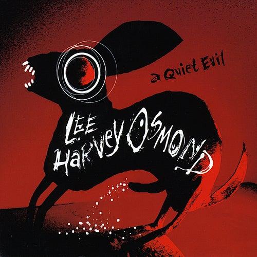 A Quiet Evil by Lee Harvey Osmond
