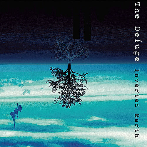 Inverted Earth by Deluge