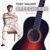 Speechless ...for once by Toby Walker