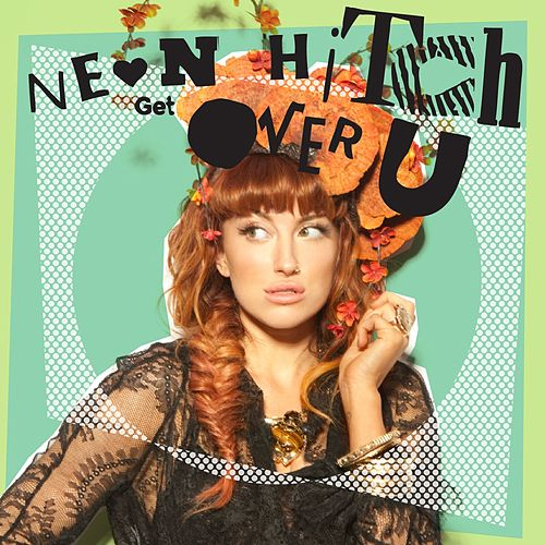 Get Over U EP by Neon Hitch