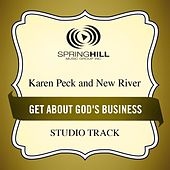 Get About God's Business (Studio Track) by Karen Peck & New River