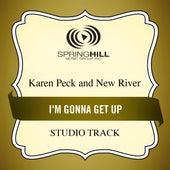 I'm Gonna Get Up (Studio Track) by Karen Peck & New River