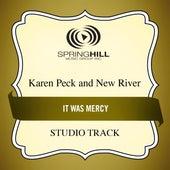 It Was Mercy (Studio Track) by Karen Peck & New River