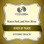 River Of Peace (Studio Track) by Karen Peck & New River