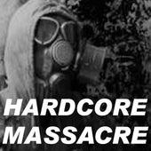Hardcore Massacre by Various Artists