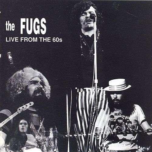 The Fugs Live From The 60's by The Fugs