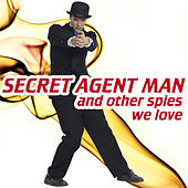 Secret Agent Man¿and Spies We Love by KnightsBridge