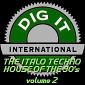 The Italo Techno House of the 90's, Vol. 2 (Best of Dig-it International) by Various Artists