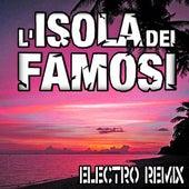 L'isola dei famosi: Electro Remix (By Carnelli) by Marianna Cataldi