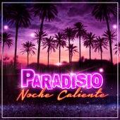 Noche Caliente di Paradisio