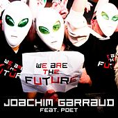 We Are the Future - Ep by Joachim Garraud
