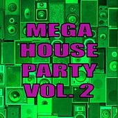 Mega House Party Vol. 2 by Various Artists