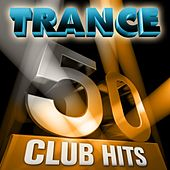 50 Trance Club Hits, Vol. 1 (6 Hours Full of Essential Music (The Best In Techno, Electro, Trance and Dance House Anthems)) by Various Artists