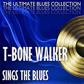 T-Bone Walker Sings The Blues by T-Bone Walker