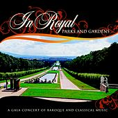 In Royal Parks and Gardens (A Gala Concert of Baroque and Classical Music) by Various Artists