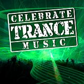 Celebrate Trance Music, Vol. 01 (Best of Hands Up, Uk and Progressive Trance Music - from Goa to Ibiza) fra Various Artists
