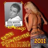 Deine Schwester ist ein richtig geiles Luder 2011 von Almklausi