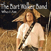 Who I Am by The Bart Walker Band