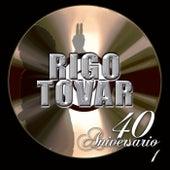 40 Aniversario by Rigo Tovar