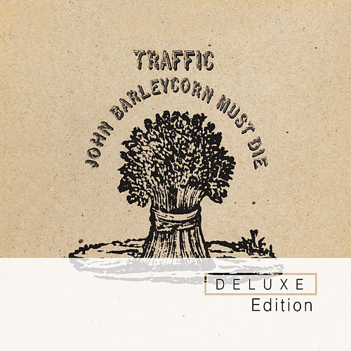 John Barleycorn Must Die Deluxe Edition by Traffic
