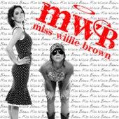 Miss Willie Brown by Miss Willie Brown