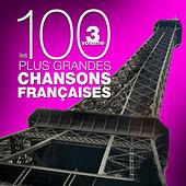 Les 100 plus grandes chansons françaises, vol. 3 von Various Artists