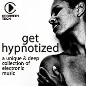 Get Hypnotized (A Unique and Deep Collection of Electronic Music) de Various Artists