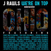 We're On Top (#OhioTakeOver) by J Rawls