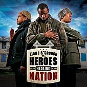 Heroes In The Healing Of The Nation von Zion I