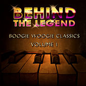 Behind The Legend Of Boogie Woogie Classics  Vol 1 by Various Artists