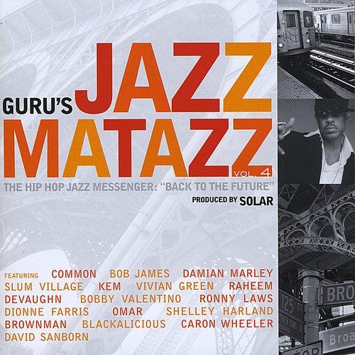 Guru's Jazzmatazz, Vol.4 The Hip-Hop Jazz Messenger:  'Back To The Future' by Guru