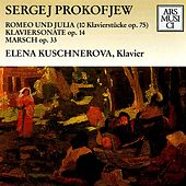 Prokofiev: Romeo und Julia / Klaviersonate, Op. 14 / Marsch, Op. 33 von Elena Kuschnerova