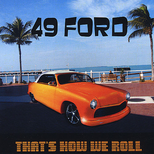That's How We Roll by 49 Ford