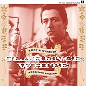 Clarence White: Tuff & Stringy/Sessions 1966-68 de Various Artists