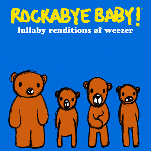 Rockabye Baby! Lullaby Renditions of Weezer by Rockabye Baby!