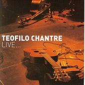 Teofilo Chantre Live... by Teofilo Chantre