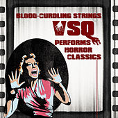 Blood-Curdling Strings!: VSQ Pays Tribute to Horror Classics de Vitamin String Quartet