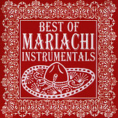 Best of Mariachi Instrumentals by Mariachi Real De San Diego