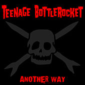 Another Way (Deluxe Edition) de Teenage Bottlerocket
