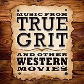 Music From True Grit & Other Western Movies by Various Artists