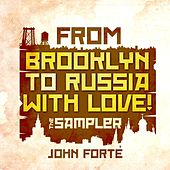 From Brooklyn to Russia With Love! by John Forté