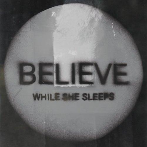 Be(lie)ve - Single by While She Sleeps