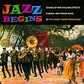 Jazz Begins by Young Tuxedo Brass Band