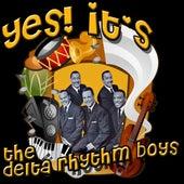 Yes! It's The Delta Rhythm Boys by Delta Rhythm Boys